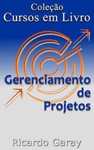 Baixar Desenvolvimento e gerenciamento de projetos (COLEÇÃO CURSOS EM LIVRO Livro 6) pdf, epub, eBook