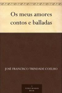 Baixar Os meus amores contos e balladas pdf, epub, eBook