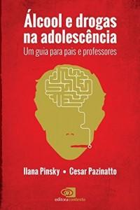 Baixar Álcool e Drogas na Adolescência: um guia para pais e professores pdf, epub, ebook