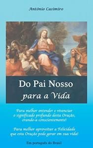 Baixar Do Pai Nosso para a Vida (Versão em Português do Brasil) (Coleção – É sempre possível viver cada instante em Felicidade: ter Vida!) pdf, epub, eBook