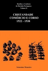 Baixar Batalhas e Combates da Marinha Portuguesa – Volume II – Cristandade, Comércio e Corso 1522-1538 pdf, epub, ebook