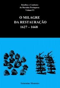 Baixar Batalhas e Combates da Marinha Portuguesa – Volume VI – O Milagre da Restauração 1627-1668 pdf, epub, ebook