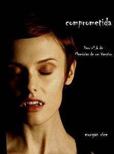 Baixar Comprometida (Livro 6 De Memórias De Um Vampiro) pdf, epub, eBook
