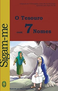 Baixar O Tesouro com 7 Nomes (Sigam-me Livro 1) pdf, epub, eBook