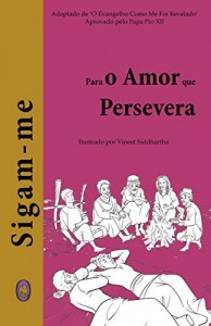 Baixar Para o Amor que Persevera (Sigam-me Livro 3) pdf, epub, eBook