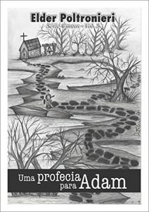 Baixar Uma profecia para Adam: Série Contos Vol.5 pdf, epub, eBook