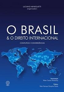 Baixar O Brasil e o direito internacional: conflitos e convergências pdf, epub, eBook