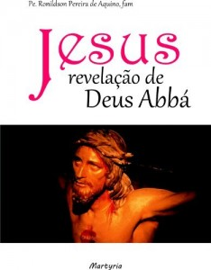 Baixar Jesus: Revelação de Deus Abbá pdf, epub, eBook