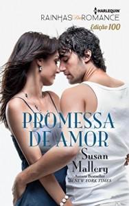 Baixar Promessa de Amor – Harlequin Rainhas do Romance Ed.100 pdf, epub, eBook
