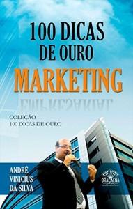 Baixar 100 dicas de ouro – Marketing pdf, epub, eBook