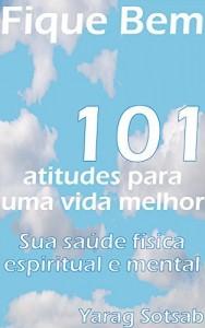 Baixar FIQUE BEM: 101 atitudes para uma vida melhor pdf, epub, eBook