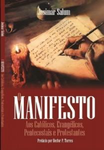 Baixar O Manifesto: Aos Católicos, Evangélicos, Pentecostais e Protestantes pdf, epub, ebook