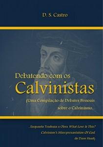 Baixar Debatendo com os CALVINISTAS (2ª Edição): Revista e Ampliada pdf, epub, eBook