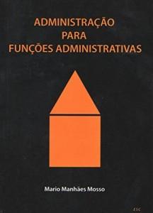 Baixar Administração para Funções Administrativas pdf, epub, ebook