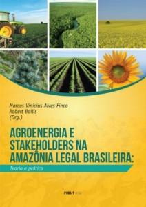 Baixar Agroenergia e stakeholders na Amazônia Legal Brasileira: Teoria e Prática pdf, epub, eBook