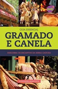Baixar Guia Essencial Gramado e Canela pdf, epub, ebook
