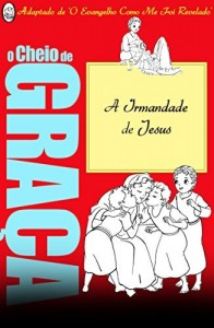 Baixar A Irmandade de Jesus (O Cheio de Graça Livro 5) pdf, epub, eBook