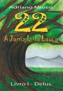 Baixar 22 A Jornada do Louco : Livro 1 Delus pdf, epub, eBook