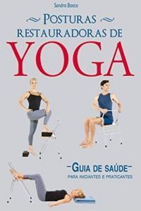 Baixar Posturas Restauradoras de Yoga pdf, epub, eBook