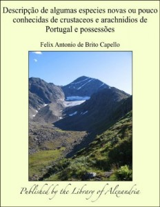 Baixar Descripäào de algumas especies novas ou pouco conhecidas de crustaceos e arachnidios de Portugal e possessñes pdf, epub, eBook