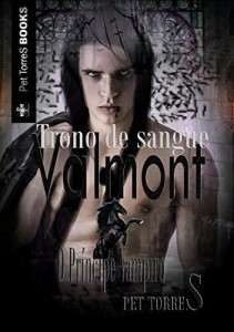 Baixar Valmont – O Príncipe Vampiro : TRONO DE SANGUE (Trilogia Valmont – O Príncipe Vampiro Livro 1) pdf, epub, ebook