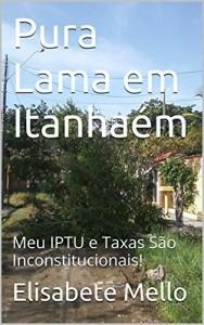 Baixar Pura Lama em Itanhaém: Meu IPTU e Taxas São Inconstitucionais! pdf, epub, eBook