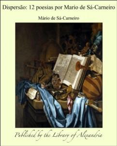 Baixar Dispersão: 12 poesias por Mario de Sá-Carneiro pdf, epub, eBook