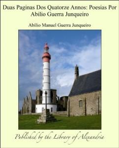 Baixar Duas Paginas Dos Quatorze Annos: Poesias Por Abilio Guerra Junqueiro pdf, epub, eBook