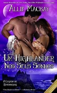 Baixar Um Highlander nos Seus Sonhos (O Legado de Ravenscraig Livro 2) pdf, epub, ebook