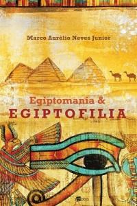 Baixar Egiptomania & Egiptofilia pdf, epub, eBook