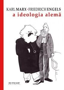Baixar A ideologia alemã: Crítica da mais recente filosofia alemã em seus representantes Feuerbach, B. Bauer e Stirner, e do socialismo alemão em seus diferentes profetas pdf, epub, eBook