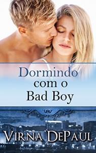 Baixar Dormindo com o Bad Boy (Dormindo com os Solteirões Livro 2) pdf, epub, eBook