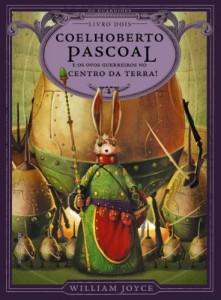 Baixar Coelhoberto Pascoal e os ovos guerreiros no centro da Terra! (Os Guardiões Livro 2) pdf, epub, ebook