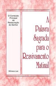 Baixar A Palavra Sagrada para o Reavivamento Matinal – O Conteúdo Principal da Restauração do Senhor pdf, epub, eBook