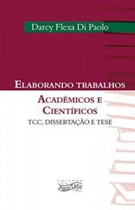 Baixar Elaborando Trabalhos Acadêmicos e Científicos: TCC, Dissertação e Tese pdf, epub, eBook