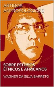 Baixar ARTIGOS ANTROPOLÓGICOS: SOBRE ESTUDOS ÉTNICOS E AFRICANOS pdf, epub, eBook