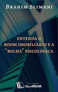 """Baixar Entenda o boom imobiliário e a """"bolha"""" psicológica pdf, epub, ebook"""