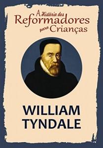 Baixar Coleção – A História dos Reformadores para Crianças: William Tyndale pdf, epub, eBook