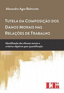 Baixar Tutela da Composição dos Danos Morais nas Relações de Trabalho pdf, epub, ebook