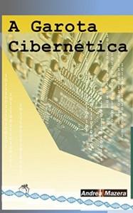 Baixar A Garota Cibernética pdf, epub, eBook