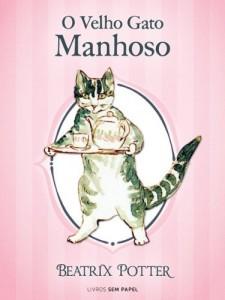 Baixar O Velho Gato Manhoso (Coleção Beatrix Potter Livro 25) pdf, epub, ebook