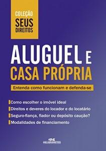 Baixar Aluguel e Casa Própria: Entenda como funcionam e defenda-se (Coleção Seus Direitos) pdf, epub, ebook