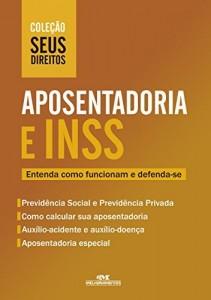 Baixar Aposentadoria e INSS: Entenda como funcionam e defenda-se (Coleção Seus Direitos) pdf, epub, ebook