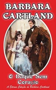 Baixar 12. O Duque sem Coração (A Eterna Coleção de Barbara Cartland) pdf, epub, eBook