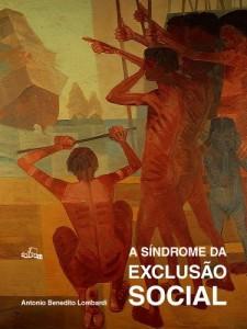 Baixar A SÍNDROME DA EXCLUSÃO SOCIAL pdf, epub, eBook