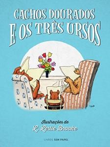 Baixar Cachos Dourados e os Três Ursos (Clássicos para Crianças Livro 2) pdf, epub, ebook