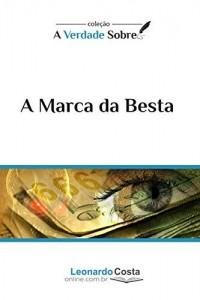 Baixar A Marca da Besta (A Verdade Sobre Livro 1) pdf, epub, ebook