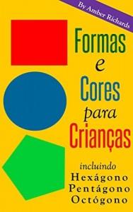 Baixar Formas E Cores Para Crianças. Incluindo Hexágono, Pentágono, Octógono pdf, epub, eBook