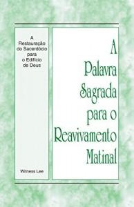 Baixar A Palavra Sagrada para o Reavivamento Matinal – A Restauração do Sacerdócio para o Edifício de Deus pdf, epub, eBook