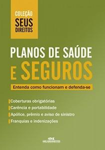 Baixar Planos de Saúde e Seguros: Entenda como funcionam e defenda-se (Coleção Seus Direitos) pdf, epub, ebook